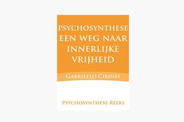 Psychosynthese de weg naar innerlijke vrijheid