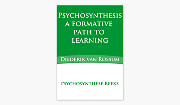 Psychosynthesis, a formative path to learning – Diederik van Rossum