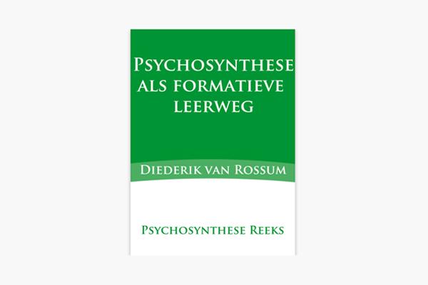 Psychosynthese als formatieve leerweg – Diederik van Rossum