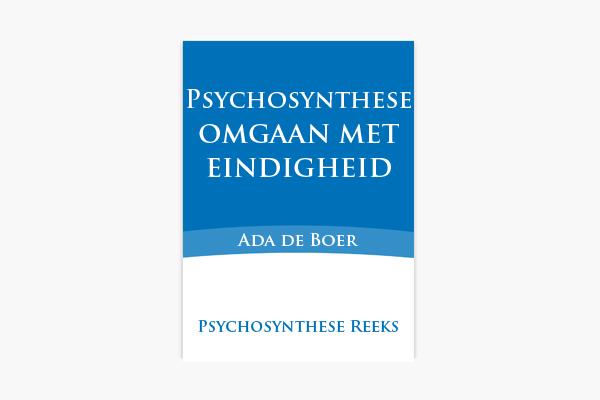Psychosynthese: omgaan met eindigheid – Ada de Boer