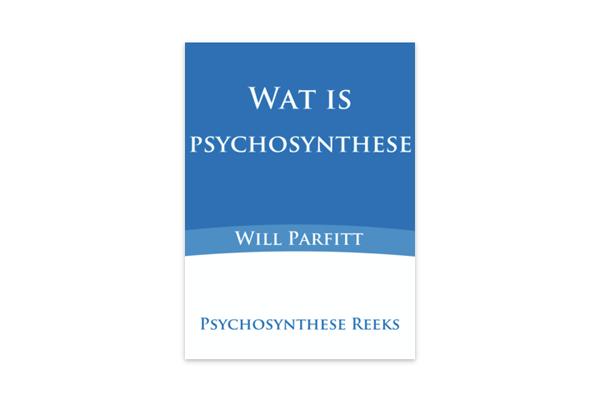 Wat is psychosynthese – Will Parfitt